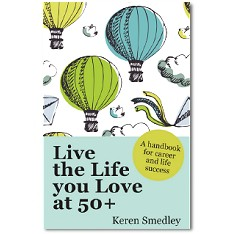 Live The Life You Love at 50 Plus